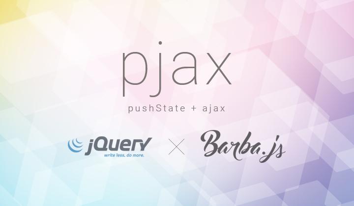 jQueryとBarba.jsでpjax対応サイトを制作する【demo有り】